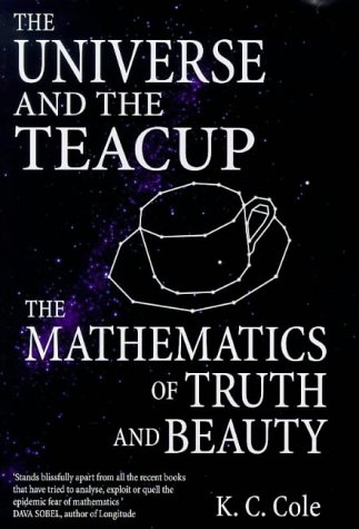 9780316644259: Universe and the Teacup: The Mathematics of Truth and Beauty