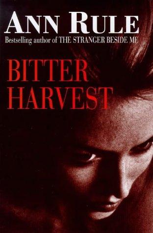 9780316644631: Bitter Harvest: A Woman's Fury. A Mother's Sacrifice