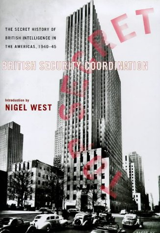 9780316644648: British Security Coordination: The Secret History of British Intelligence in the Americas, 1940-45