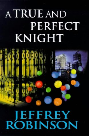 9780316644723: True and Perfect Knight