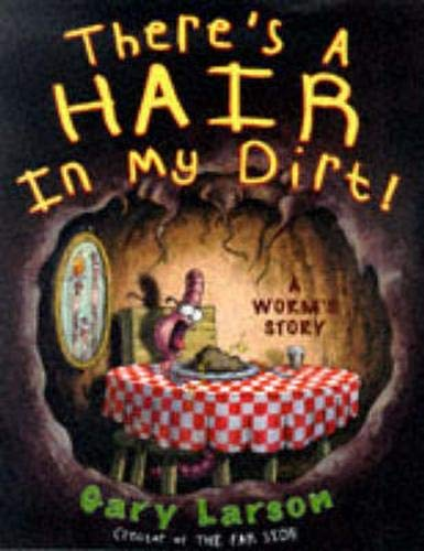 9780316645195: There's a Hair in My Dirt: A Worm's Story