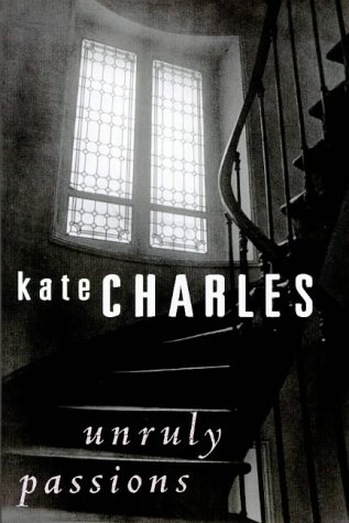 Unruly Passions - 1st UK Edition/1st Printing: Kate Charles