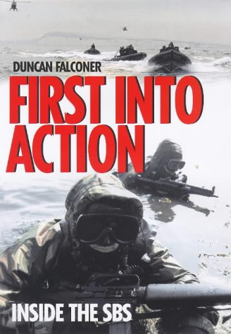 9780316645683: First into Action: Dramatic Personal Account of Life Inside the SBS