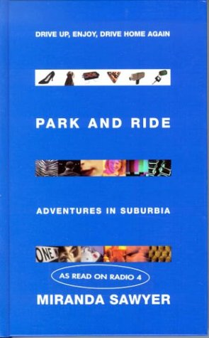 9780316645751: Park and ride: adventures in suburbia