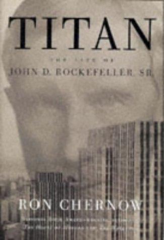 9780316645881: Titan: The Life of John D Rockefeller Sr