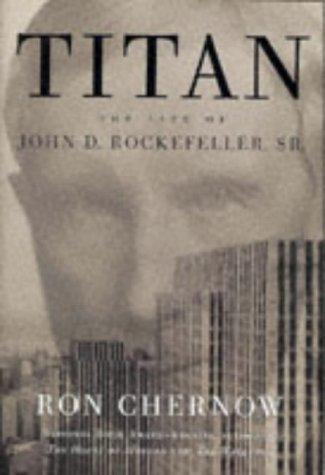9780316645881: Titan : The Life of John D. Rockefeller, Sr.