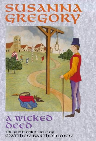 A Wicked Deed: The Fifth Chronicle of Matthew Bartholomew: Gregory, Susanna