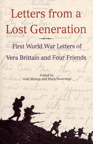 Letters from a Lost Generation: First World: Brittain, Vera, etc.