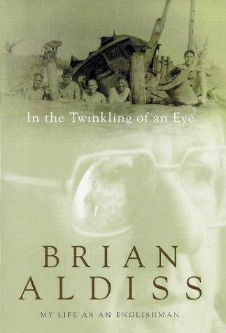 The Twinkling of an Eye : My Life As an Englishman: Aldiss, Brian W.