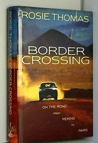 9780316647120: Border Crossing: On the Road from Peking to Paris