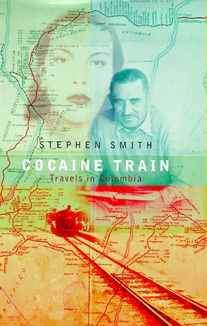 9780316647496: Cocaine Train: Tracing My Bloodline Through Colombia