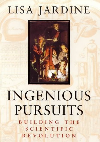 9780316647526: INGENIOUS PURSUITS. Building the Scientific Revolution.