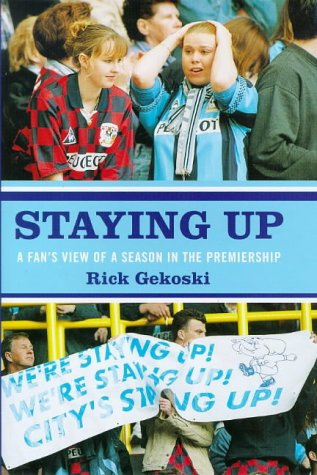 Staying Up: A Fan Behing the Scenes: Gekoski, R.A.