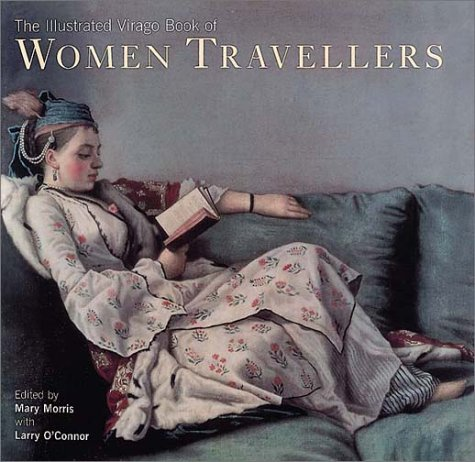 9780316647977: The Illustrated Virago Book of Women Travellers