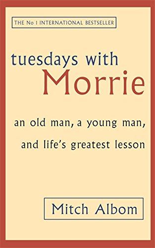 9780316648059: Tuesdays With Morrie: An old man, a young man, and life's greatest lesson