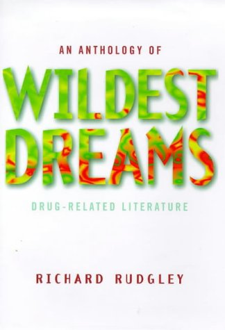 An Anthology of Wildest Dreams : Drug-Related Literature