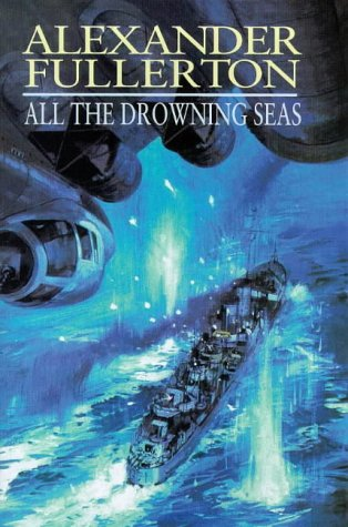 9780316648264: All the Drowning Seas (Nicholas Everard)