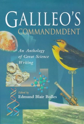 9780316648288: Galileo's commandment: an anthology of great science writing