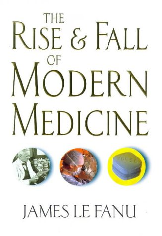 9780316648363: The Rise and Fall of Modern Medicine