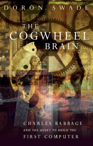 9780316648479: The Cogwheel Brain: Charles Babbage and the Quest to Build the First Computer