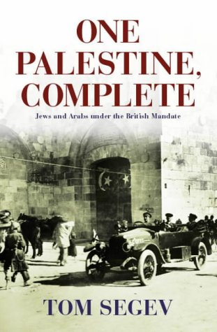 One Palestine Complete, Jews and Arabs Under the British Mandate