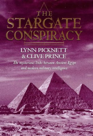 The Stargate Conspiracy (0316648612) by Lynn Picknett; Clive Prince