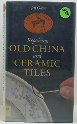 9780316650076: Repairing Old China and Ceramic Tiles (Craftsmans Guides)