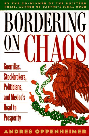 9780316650953: Bordering on Chaos: Guerrillas, Stockbrokers, Politicians, and Mexico's Road to Prosperity