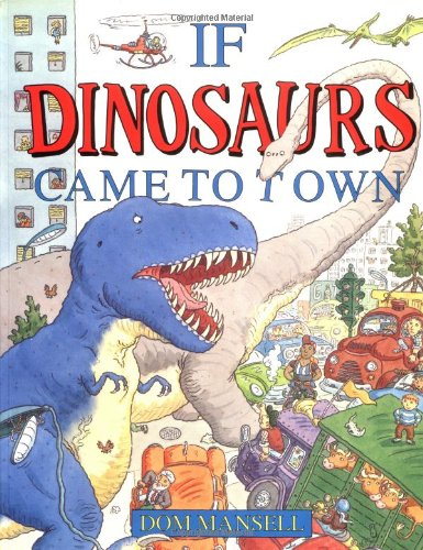 9780316670289: If Dinosaurs Came to Town