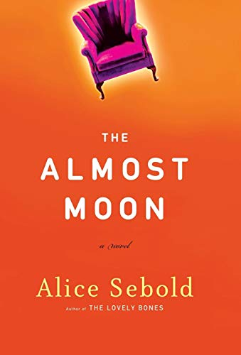 The Almost Moon [SIGNED ARC + Photo]: Sebold, Alice