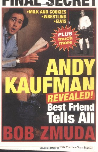 Andy Kaufman Revealed: Best Friend Tells All: Zmuda, Bob;Carrey, Jim;Hansen, Matthew Scott
