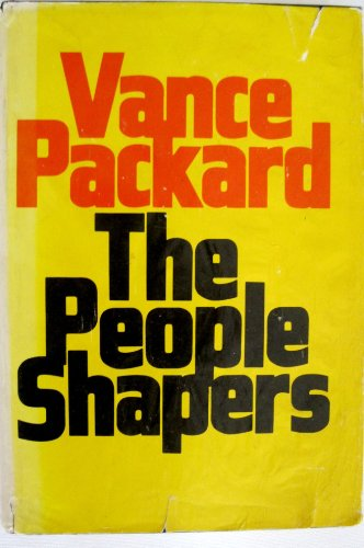 The People Shapers (9780316687508) by Vance Oakley Packard