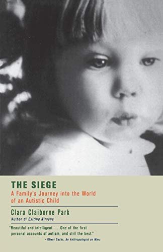 9780316690690: The Siege: A Family's Journey Into the World of an Autistic Child