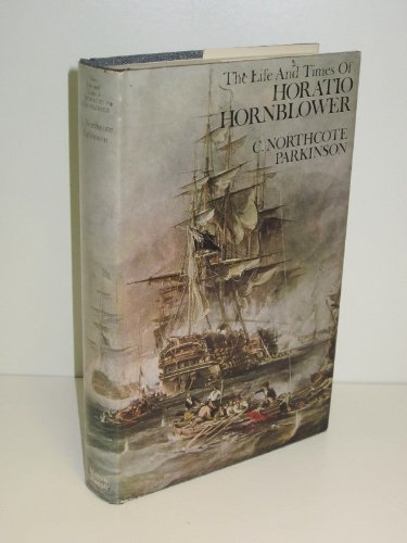 9780316692472: The Life and Times of Horatio Hornblower,