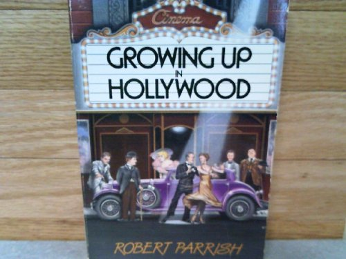 9780316692571: Growing Up in Hollywood