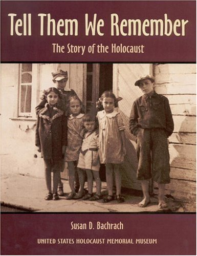 9780316692649: Tell Them We Remember: The Story of the Holocaust