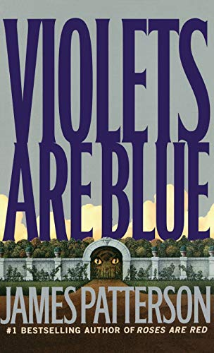 Violets Are Blue ~ Detective Alex Cross Series (0316693235) by James Patterson