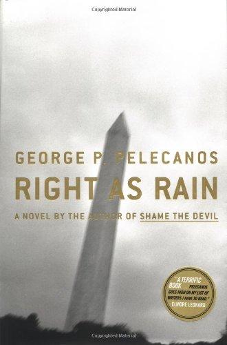 Right as Rain.: PELECANOS, George P.
