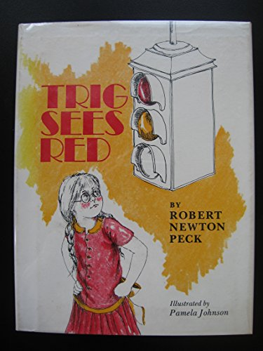 Trig Sees Red (0316696560) by Robert Newton Peck; Pamela Johnson