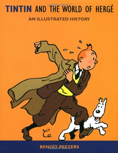 Tintin and the World of Herge - An Illustrated History
