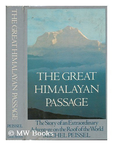 The Great Himalayan Passage: The Story of: Peissel, Michel,