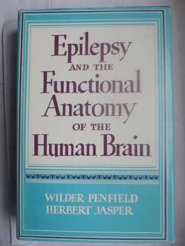9780316698337: Epilepsy and the Functional Anatomy of the Human Brain