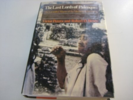 Last Lords of Palenque: Lacandan Mayas of: Victor Perera, Robert