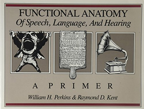 Functional Anatomy of Speech, Language and Hearing: A Primer[ FUNCTIONAL ANATOMY OF SPEECH, ...