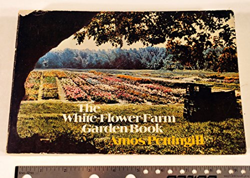 9780316704007: The White-Flower-Farm garden book