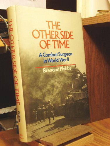 9780316705103: The Other Side of Time: A Combat Surgeon in World War II