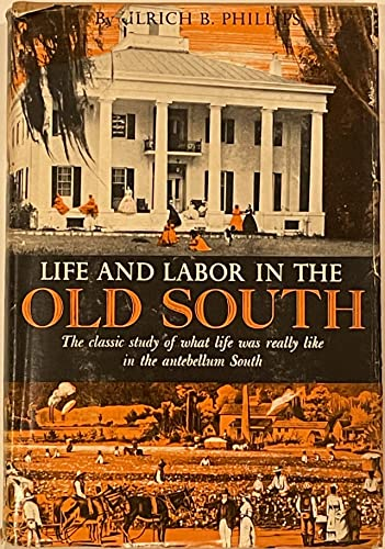 9780316706070: Life and Labor in the Old South