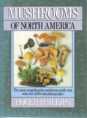 Mushrooms of North America: Phillips, Roger