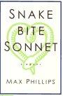 Snakebite Sonnet: A Novel: Max Phillips; Editor-Jordan Pavlin