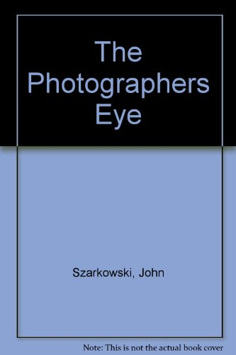 "9780316706582: The Photographer""s Eye"